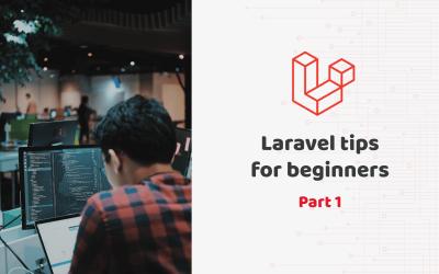 Tips for developers new to Laravel